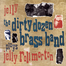 Jelly (The Dirty Dozen Brass Band Plays Jelly Roll Morton/The Dirty Dozen Brass Band