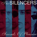 Seconds Of Pleasure/The Silencers