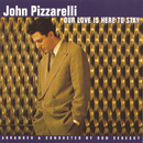 Our Love Is Here To Stay/John Pizzarelli
