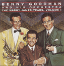 The Harry James Years Vol. 1/Benny Goodman and his Orchestra