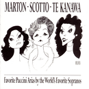 Favorite Puccini Arias By The World's Favorite Sopranos/Kiri Te Kanawa, Eva Marton, Renata Scotto