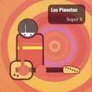 Super 8/Los Planetas
