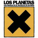 Una Semana En El Motor De Un Autobus/Los Planetas