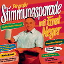 Die große Stimmungsparade mit Ernst Neger/Ernst Neger