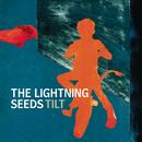 Tilt/The Lightning Seeds