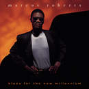 Blues For The New Millennium/Marcus Roberts