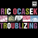 Troublizing/Ric Ocasek