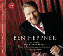 My Secret Heart: Songs of the Parlour, Stage and Silver Screen/Ben Heppner