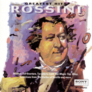 Rossini - Greatest Hits/London Symphony Orchestra, The Cleveland Orchestra, Toronto Symphony, New York Philharmonic, The Philadelphia Orchestra