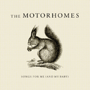 Songs For Me (And My Baby)/The Motorhomes