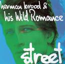 Street/Herman Brood & His Wild Romance