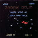 Larga Vida Al Rock & Roll/Baron Rojo