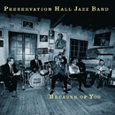 Because of You/Preservation Hall Jazz Band