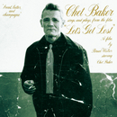 """Chet Baker Sings And Plays From The Film """"Let's Get Lost""""/Chet Baker"""