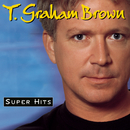 Super Hits/T. Graham Brown