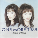 Den Vilda/One More Time