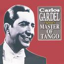 Carlos Gardel - Master Of Tango/Carlos Gardel