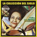 La Coleccion Del Siglo/Toña La Negra