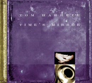 Time's Mirror/Tom Harrell