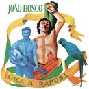 Caça A Raposa/João Bosco