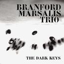 The Dark Keys/Branford Marsalis Trio