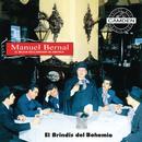 El Brindis Del Bhoemio/Manuel Bernal