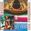 24 Exitos Rancheros/Los Troqueros