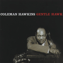 The Gentle Hawk/Coleman Hawkins