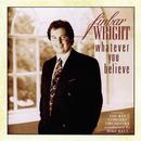 Whatever You Believe/Finbar Wright
