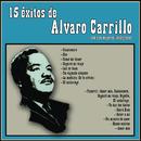 15 Exitos De Alvaro Carillo Con Sus Mejors/Álvaro Carrillo