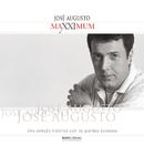 Maxximum - José Augusto/José Augusto