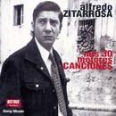 Mis 30 Mejores Canciones/Alfredo Zitarrosa