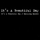 Marrying Maiden/It's A Beautiful Day
