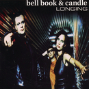 Longing/Bell Book & Candle