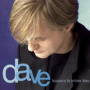 Toujours Le Même Bleu/Dave