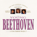 The Young Beethoven/The New London Chorale
