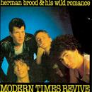 Modern Times Revive/Herman Brood & His Wild Romance