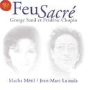 Chopin / Sand: Feu Sacre/Jean-Marc Luisada
