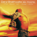 Six Moons (The Best Of Daryl Braithwaite 1988 - 1994)/Daryl Braithwaite