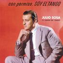 Con Permiso Soy El Tango/Julio Sosa