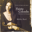 Sainte Colombe: Retrouve & Change/Pieces For Viola Da Gamba/Hille Perl