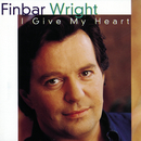 I Give My Heart/Finbar Wright