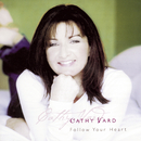 Follow Your Heart/Cathy Vard