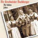 Die frühen Jahre/Geschwister Buchberger
