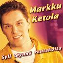 Syli täynnä rentukoita/Markku Ketola
