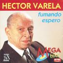 Fumando Espero/Héctor Varela