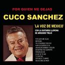 """Por Quien Me Dejas/Cuco Sanchez """"La Voz de México"""" con la Guitarra Llorona de Armando Trejo/Cuco Sánchez"""