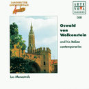 Oswald v. Wolkenstein And His Italian Contemporaries/Les Menestrels
