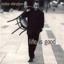 Life Is Good/Steinar Albrigtsen