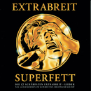 Superfett/Extrabreit